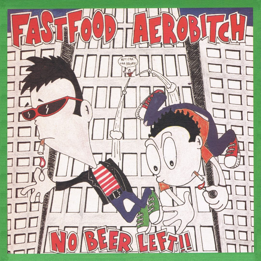 Aerobitch / Fast Food - No Beer Left!! (Punch Records)