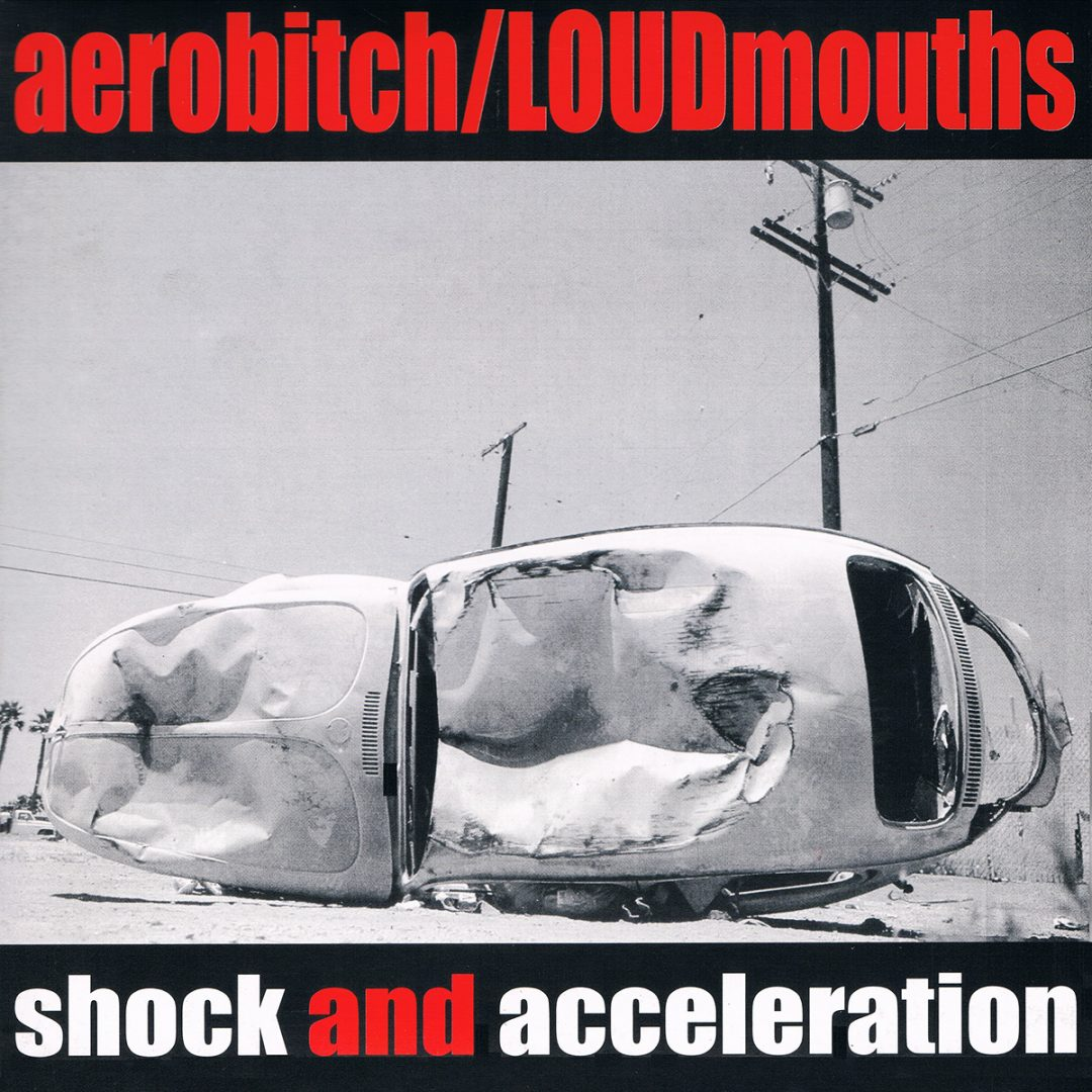 Aerobitch / Loudmouths - Shock and Acceleration (Punch Records)