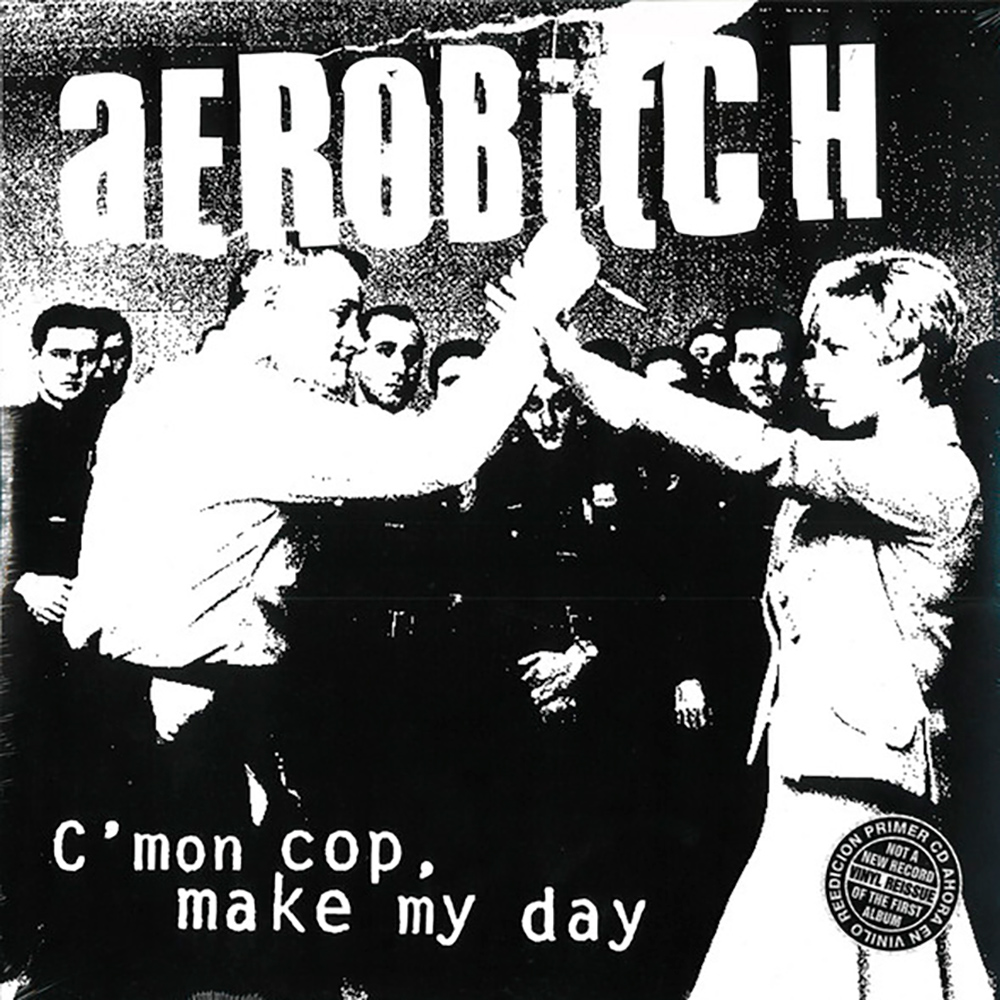 Aerobitch – C'mon Cop, Make My Day (Punch Records)